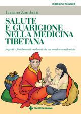 Salute e guarigione nella medicina tibetana  Luciano Zambotti   Tecniche Nuove