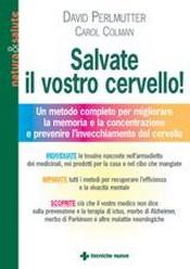 Salvate il vostro cervello!  David Perlmutter Carol Colman  Tecniche Nuove