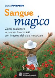 Sangue magico  Elena Priarollo   L'Età dell'Acquario Edizioni