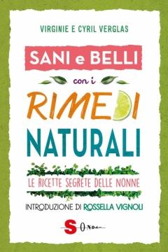Sani e belli con i rimedi naturali  Virginie Verglas Cyril Verglas  Sonda Edizioni