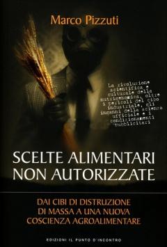 Scelte Alimentari Non Autorizzate  Marco Pizzuti   Edizioni il Punto d'Incontro