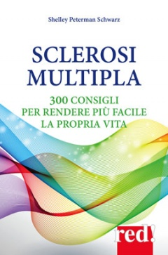 Sclerosi multipla  Shelley Peterman Schwarz   Red Edizioni