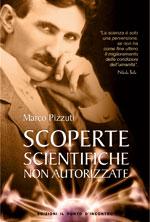 Scoperte scientifiche non autorizzate  Marco Pizzuti   Edizioni il Punto d'Incontro