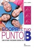 Scopri il tuo punto B (Buonumore)  Pete A. Sanders   Edizioni Mediterranee