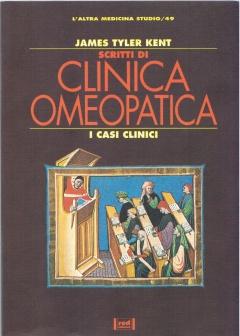 Scritti di Clinica Omeopatica. I casi clinici  James Tyler Kent   Red Edizioni