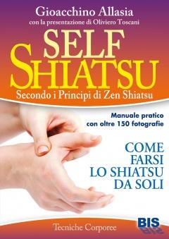 Self Shiatsu. Come farsi lo Shiatsu da soli  Gioacchino Allasia   Bis Edizioni