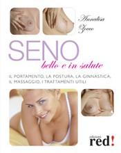 Seno bello e in salute  Annalisa Zocco   Red Edizioni