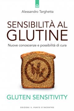 Sensibilità al glutine  Alessandro Targhetta   Edizioni il Punto d'Incontro