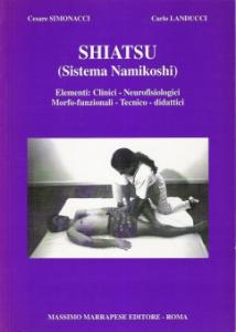 Shiatsu (Sistema Namikoshi)  Cesare Simonacci Carlo Landucci  Marrapese Editore