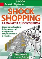 Shock Shopping. La malattia che ci consuma (ebook)  Saverio Pipitone   Arianna Editrice