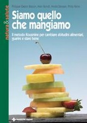Siamo quello che mangiamo  Gaston-Philippe Besson Alain Bondil Andr Denjean Tecniche Nuove