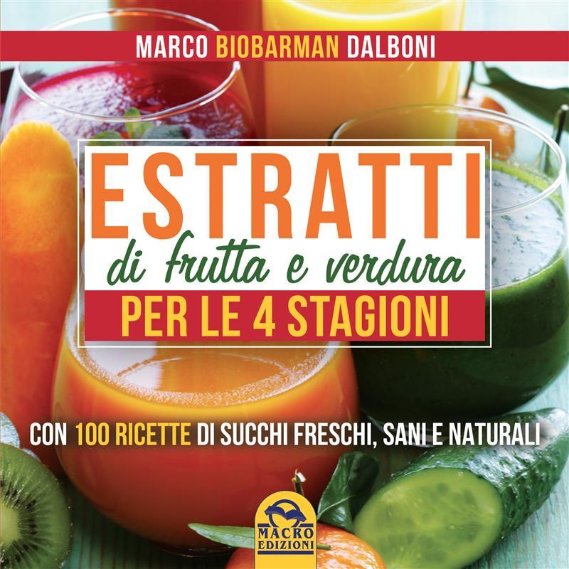 Estratti di Frutta e Verdura per le 4 Stagioni (ebook)  Marco Dalboni   Macro Edizioni