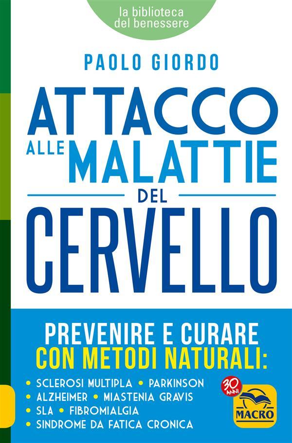 Attacco alle Malattie del Cervello (ebook)  Paolo Giordo   Macro Edizioni