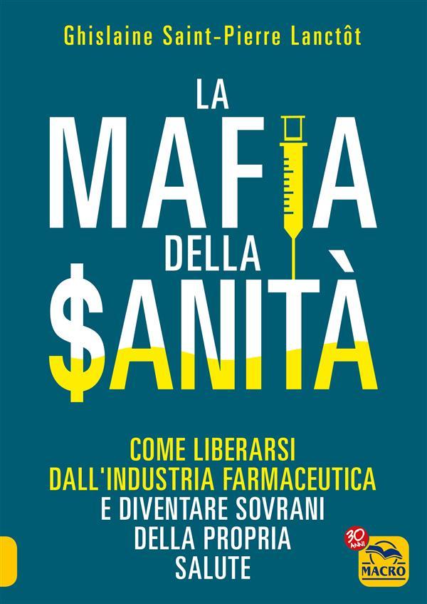 La Mafia della Sanità (ebook)  Ghislaine Saint-Pierre Lanctot   Macro Edizioni