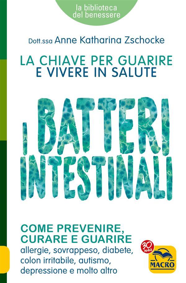 I Batteri Intestinali (ebook)  Anne Katharina Zschocke   Macro Edizioni