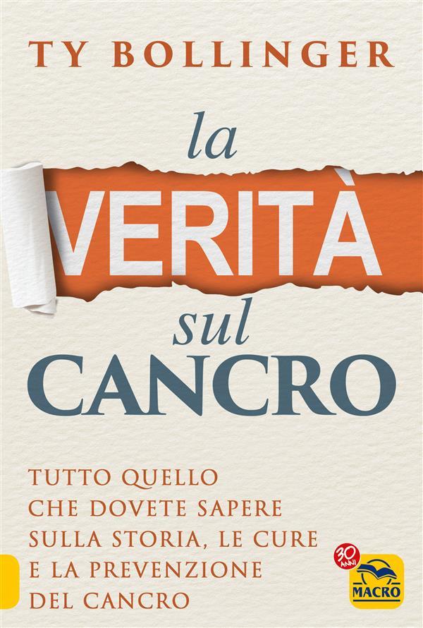 La Verità sul Cancro (ebook)  Ty Bollinger   Macro Edizioni