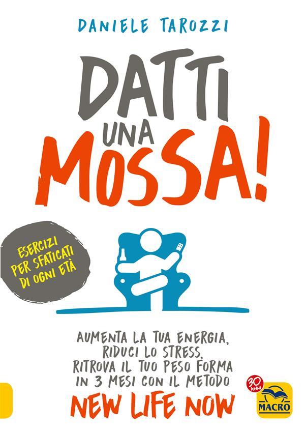 Datti una mossa! (ebook)  Daniele Tarozzi   Macro Edizioni