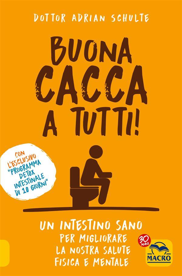 Buona Cacca a Tutti! (ebook)  Adrian Schulte   Macro Edizioni