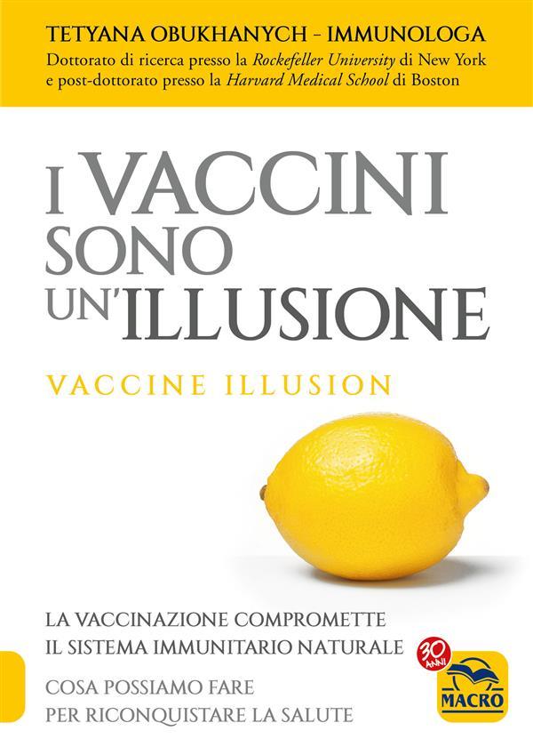 I Vaccini Sono Un'Illusione (ebook)  Tetyana Obukhanych   Macro Edizioni