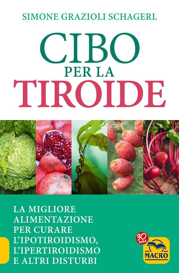 Cibo per la Tiroide (ebook)  Simone Grazioli Schagerl   Macro Edizioni