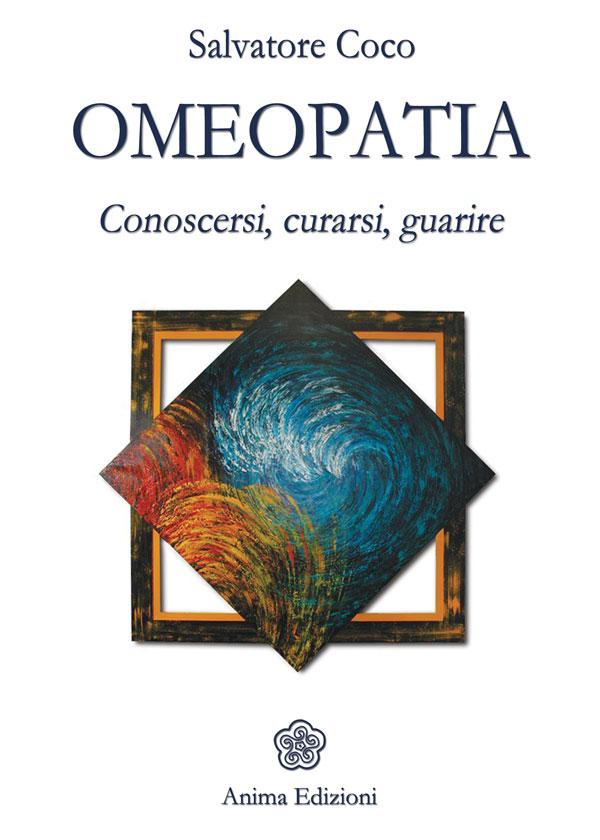 Omeopatia (ebook)  Salvatore Coco   Anima Edizioni