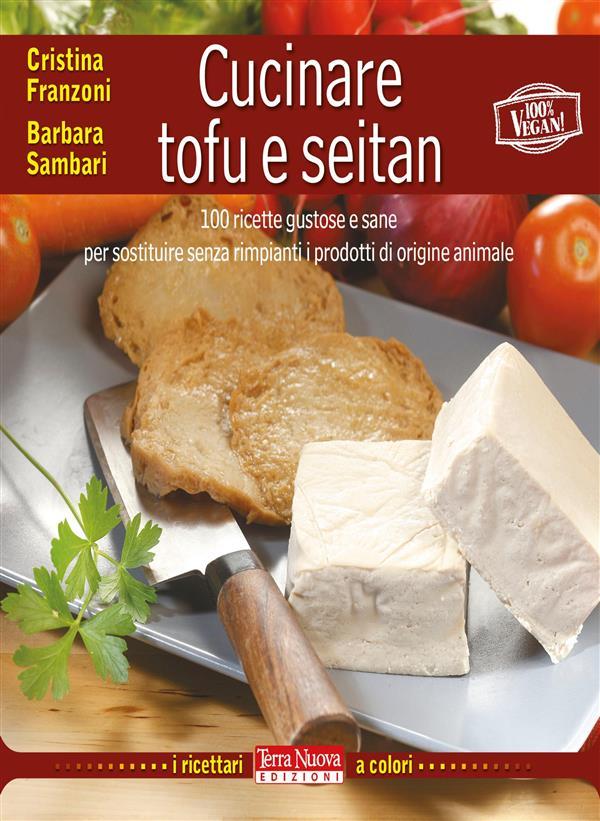 Cucinare tofu e seitan (ebook)  Cristina Franzoni Barbara Sambari  Terra Nuova Edizioni