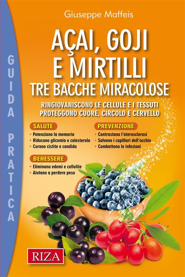 Acai, goji e mirtilli (ebook)  Giuseppe Maffeis   Edizioni Riza