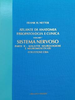 Sistema Nervoso - Parte II - Malattie neurologiche e neuromuscolari  Frank Netter   Ciba-Geigy Edizioni