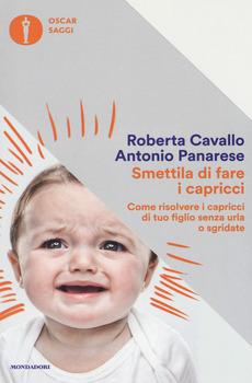 Smettila di fare i capricci  Roberta Cavallo Antonio Panarese  Mondadori