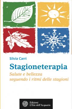 Stagioneterapia  Silvia Carri   L'Età dell'Acquario Edizioni