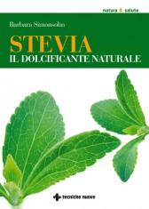 Stevia, il dolcificante naturale  Barbara Simonsohn   Tecniche Nuove