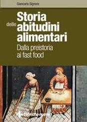 Storia delle abitudini alimentari  Giancarlo Signore   Tecniche Nuove