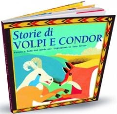 Storie di volpi e condor  Autori Vari   Erga Edizioni