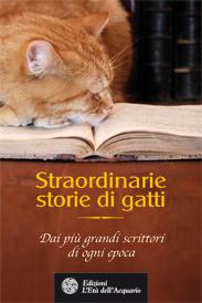 Straordinarie storie di gatti  Autori Vari   L'Età dell'Acquario Edizioni
