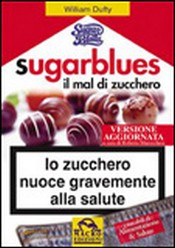 Sugarblues. Il Mal di Zucchero  William Dufty   Macro Edizioni