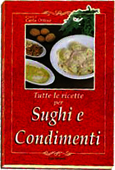 Sughi e condimenti  Carla Ottino   Erga Edizioni