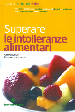 Superare le Intolleranze Alimentari  Attilio Speciani Francesca Speciani  Tecniche Nuove