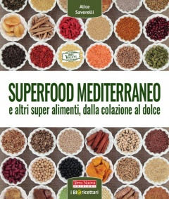 Superfood mediterraneo  Alice Savorelli   Terra Nuova Edizioni