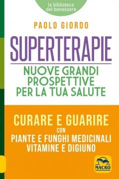 Superterapie. Nuove Grandi Prospettive per la tua Salute  Paolo Giordo   Macro Edizioni