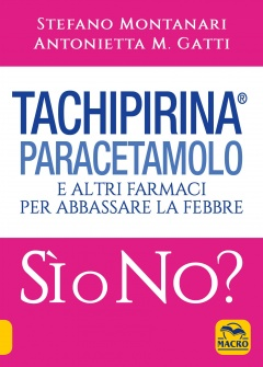 Tachipirina Paracetamolo: Sì o No?  Stefano Montanari Antonietta M. Gatti  Macro Edizioni