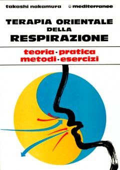 Terapia Orientale della Respirazione  Takashi Nakamura   Edizioni Mediterranee