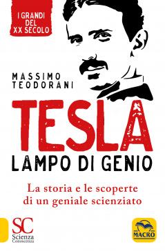 Tesla - Lampo di Genio  Massimo Teodorani   Macro Edizioni