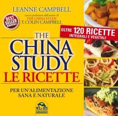 The China Study - Le Ricette per un'alimentazione sana e naturale  LeAnne Campbell   Macro Edizioni