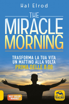 The Miracle Morning  Hal Elrod   Macro Edizioni