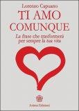 Ti amo comunque  Lorenzo Capuano   Anima Edizioni