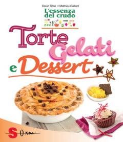 Torte Gelati e Dessert  David Côté Mathieu Gallant  Sonda Edizioni