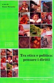 Tra etica e politica: pensare i diritti  Simone Morandini   Fondazione Lanza