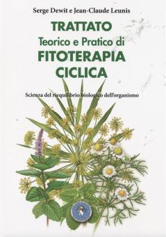 Trattato Teorico e Pratico di Fitoterapia Ciclica  Serge Dewit Jean-Claude Leunis  Nova Scripta