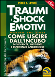 Traumi e Shock Emotivi  Peter Levine   Macro Edizioni