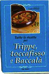 Tutte le ricette per Trippe, stoccafisso e baccalà  Carla Ottino   Erga Edizioni